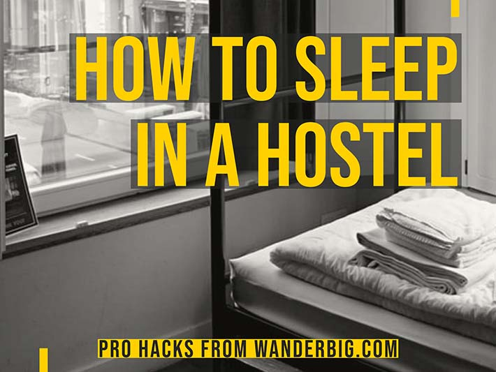 HOW TO SLEEP IN A HOSTEL w