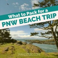 What to pack for a PNW Beach trip