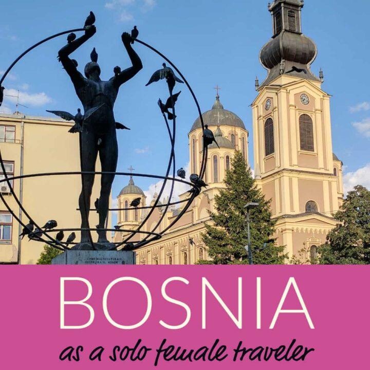 Traveling in Bosnia as a solo female traveler
