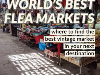 World's best flea markets for tourists and international travelers