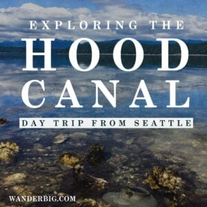Seattle Day Trip Itinerary: Hood Canal Hiking, Oyster Harvest, & Evening Glampfire
