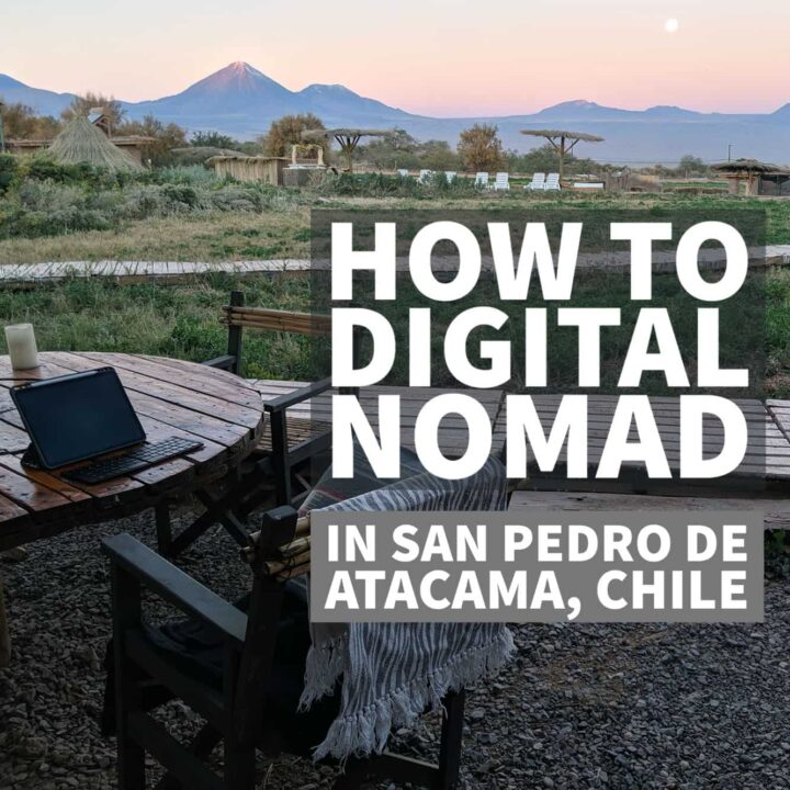 How to be a digital nomad in Northern Chile and San Pedro de Atacama