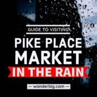 How to enjoy pike place market in the rain