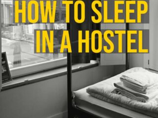 How to actually get a good sleep in a hostel or noisy hotel
