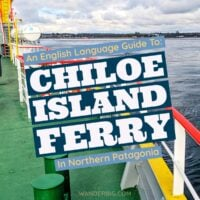 An english language guide to getting to Chiloe Island in Norther Patagonia in Chile- including instructions for navigating the ferry from mainland Chile to the island of Chiloe