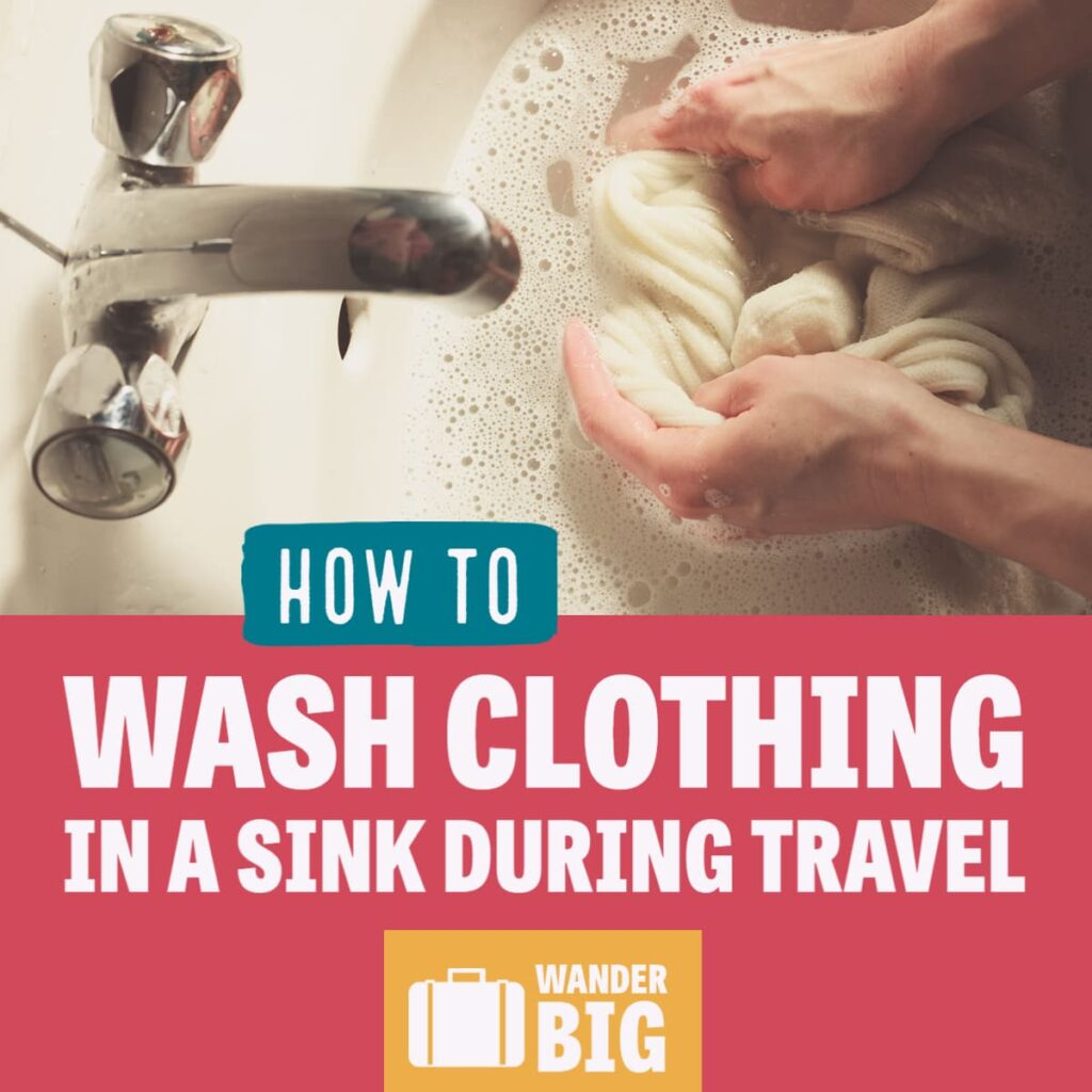 How to hand wash clothing in a sink during travel
