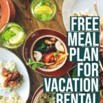This six-day meal plan is perfect for any vacation where you have limited access to restaurants or grocery stores: