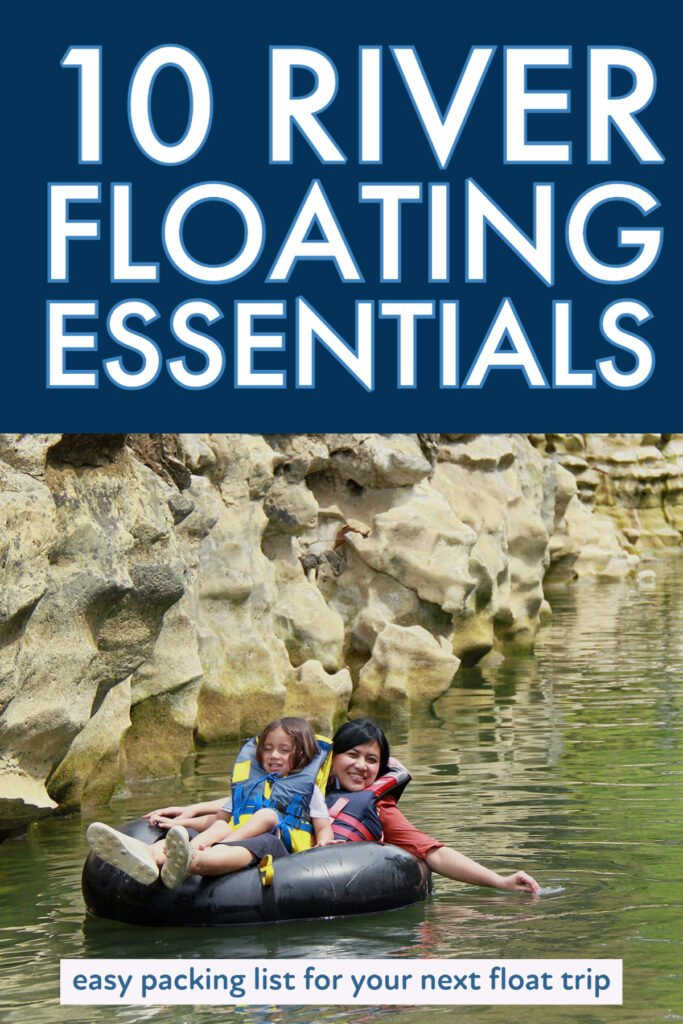 An adult and child float past a rock formation on an inflatable tube. Image text reads: 10 river floating essentials.