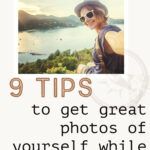 A photo of a woman taking a selfie with a scenic backdrop with the words - 9 tips to get great photos of yourself while solo traveling.