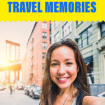 8 ways to record travel memories text header with the image of a smiling woman standing in front of a bridge.
