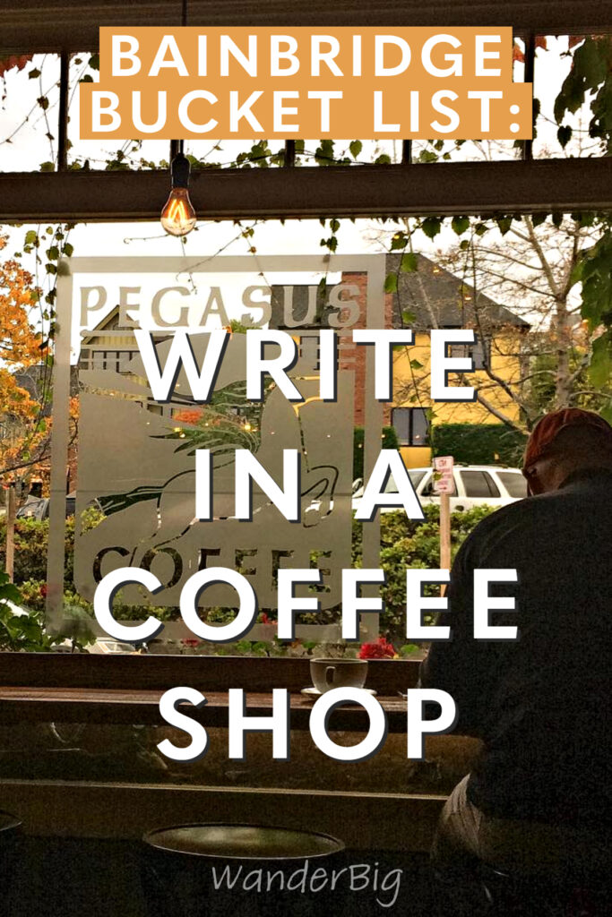 Text reads: bainbridge island bucket list: write in a cafe, with an image of a cafe in the background.