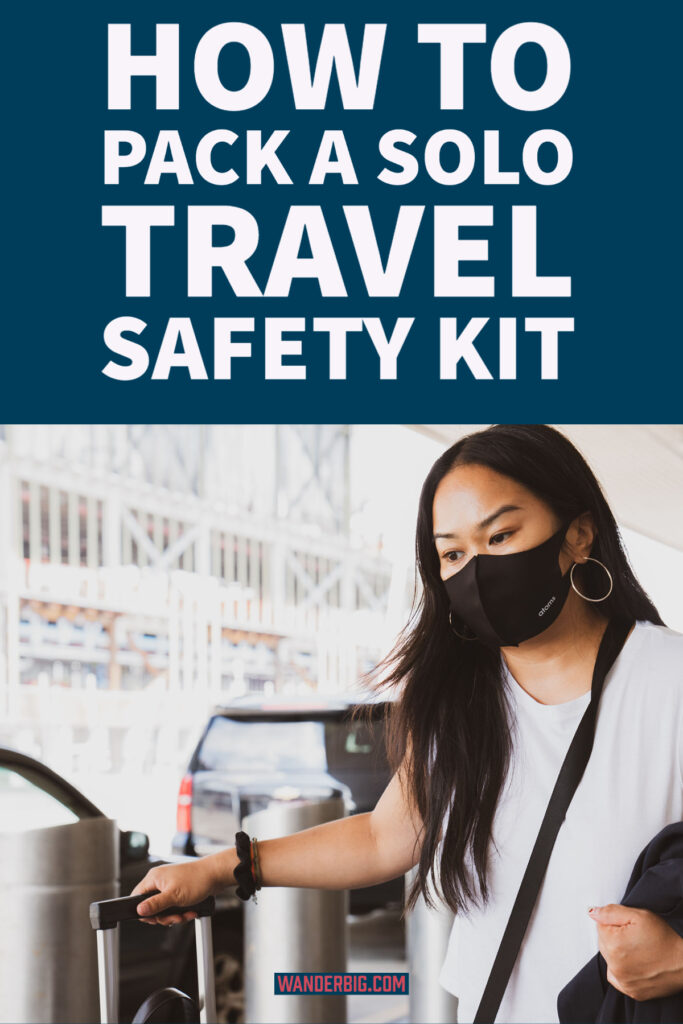 How to pack a solo travel safety kit.