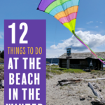 Things to do at the beach in the winter text headline with an image of a kite flying on a pnw beach.