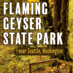 Things to do at flaming geyer state park