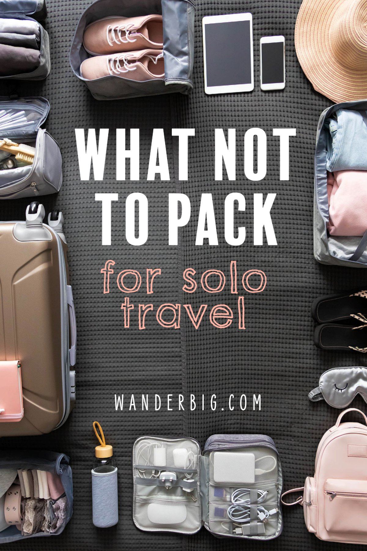 What not to pack for solo travel text on background of travel supplies.